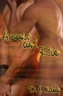 Arsenic and Rio by D.J. Manly