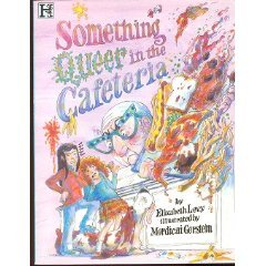 Something Queer in the Cafeteria by Elizabeth Levy