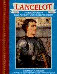 Lancelot: The Adventures of King Arthur's Most Celebrated Knight