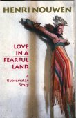 Love in a Fearful Land by Henri J.M. Nouwen