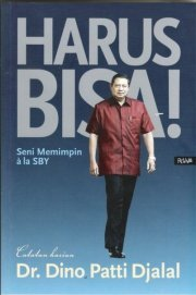 Harus Bisa!: Seni Memimpin a la SBY