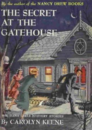 Free download The Secret at the Gatehouse (The Dana Girls Mystery Stories, First Set #9) DJVU