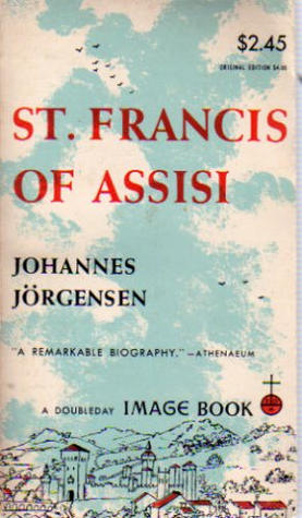 St. Francis of Assisi by Johannes Jorgensen