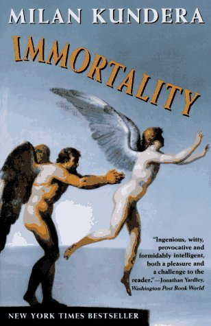 Immortality by Milan Kundera