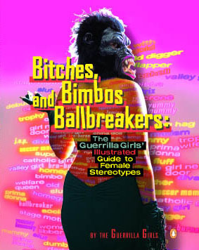 Bitches, Bimbos, and Ballbreakers by Guerrilla Girls