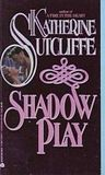 Shadow Play by Katherine Sutcliffe