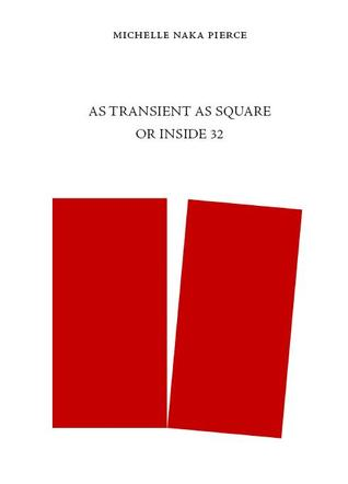 As Transient As Square Or Inside 32 by Michelle Naka Pierce
