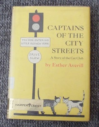 Captains Of The City Streets; A Story Of The Cat Club by Esther Averill