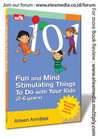 101 Fun and Mind Stimulating Things to do with Your Kids (2 - 6 years)
