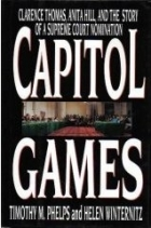 Download Capitol Games: Clarence Thomas, Anita Hill, and the Story of a Supreme Court Nomination PDF