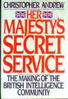 Her Majesty's Secret Service: The Making of the British Intelligence Community