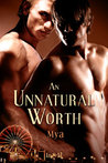 An Unnatural Worth by Mya