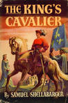 The King's Cavalier by Samuel Shellabarger