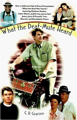 What the Deaf-Mute Heard by G.D. Gearino