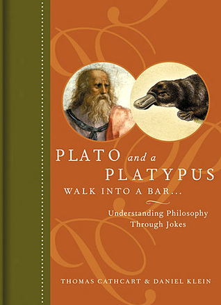 Plato and a Platypus Walk Into a Bar by Thomas W. Cathcart