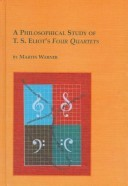 A Philosophical Study of T.S. Eliot's Four Quartets by Martin Warner