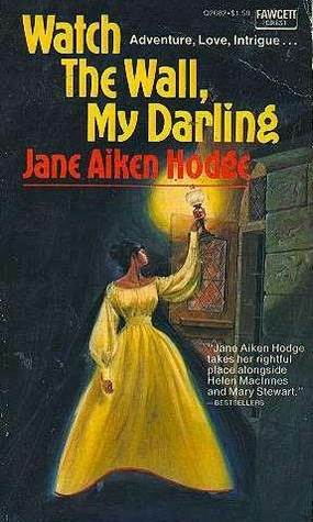 Watch The Wall My Darling by Jane Aiken Hodge