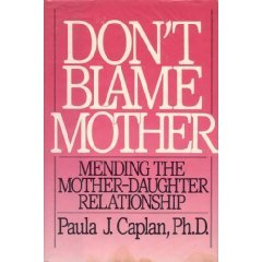 Don't Blame Mother by Paula J. Caplan
