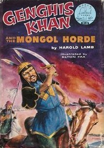 Genghis Khan and the Mongol Horde by Harold Lamb