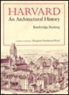 Harvard: An Architectural History,