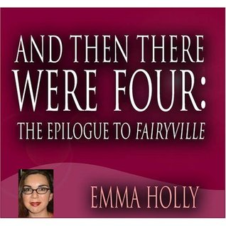 And Then There Were Four (Epilogue to Fairyville)