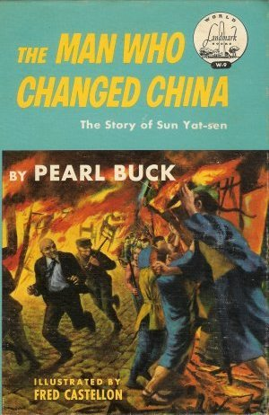 The Man Who Changed China: The Story Of Sun Yat Sen