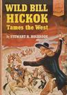 Wild Bill Hickok Tames the West (Landmark Books #25)
