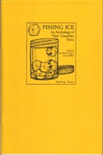 Pissing Ice: An Anthology of New Canadian Poets