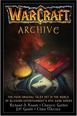 WarCraft Archive by Richard A. Knaak