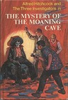 The Mystery of the Moaning Cave by William Arden