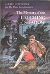 The Mystery of the Laughing Shadow (Alfred Hitchcock and the Three Investigators, #12)