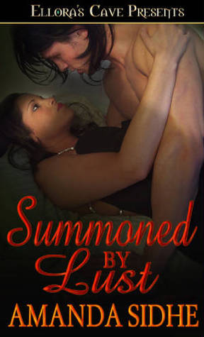 Summoned By Lust by Amanda Sidhe