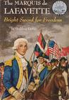 The Marquis de Lafayette: Bright Sword for Freedom (World Landmark Books #34)