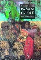 A History of Pagan Europe by Prudence J. Jones