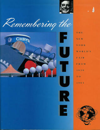 Remembering the Future by Robert     Rosenblum