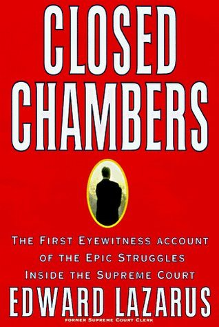 Closed Chambers by Edward Lazarus