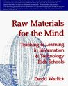 Raw Materials for the Mind: Teaching & Learning in Information & Technology Rich Schools