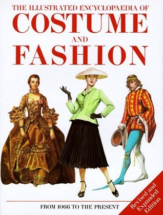 The Illustrated Encyclopedia of Costume And Fashion by Jack Cassin-Scott