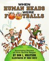 When Human Heads Were Footballs: Surprising Stories of How Sports Began