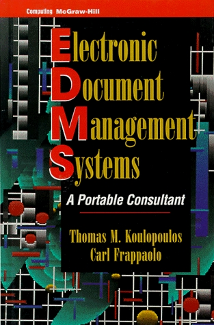 Electronic Document Management Systems by Tom M. Koulopoulos