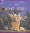 Corn: A Country Garden Cookbook