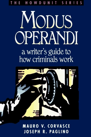 Modus Operandi: A Writer's Guide to How Criminals Work