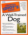 The Complete Idiot's Guide to a Well-Trained Dog