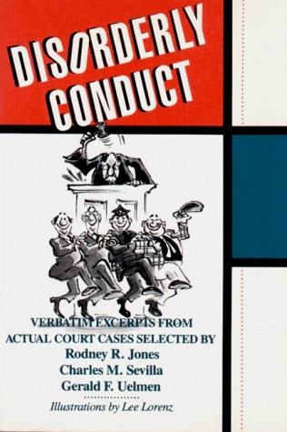 Disorderly Conduct: Verbatim Excerpts From Actual Cases