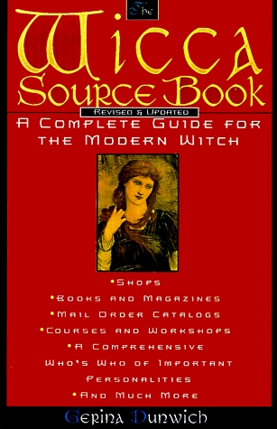 The Wicca Source Book by Gerina Dunwich