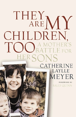 They Are My Children, Too by Catherine Laylle Meyer