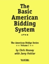 The Basic American Bidding System: Vol. I of the American Bridge Series