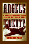 Angels Twenty: A Young American Flier a Long Way from Home