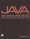 Java and the AS/400: Practical Examples Using VisualAge for Java [With CD-ROM]