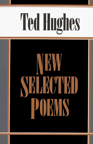 New Selected Poems by Ted Hughes